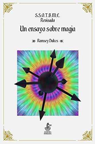 S.S.O.T.B.M.E. Revisado. Un ensayo sobre magia.
