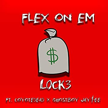 Flex on Em (feat. Coyote Dead & GhostBoy Jay$ee)