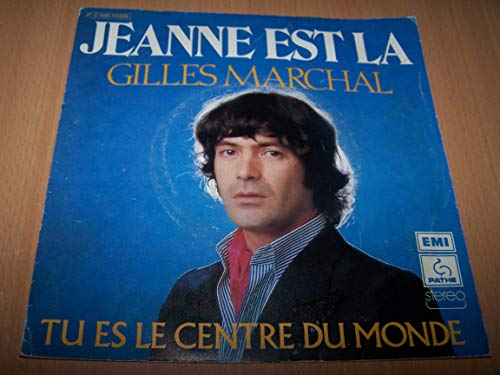 Jeanne Est Là / Tu Es Le Centre Du Monde - 45 tours 7