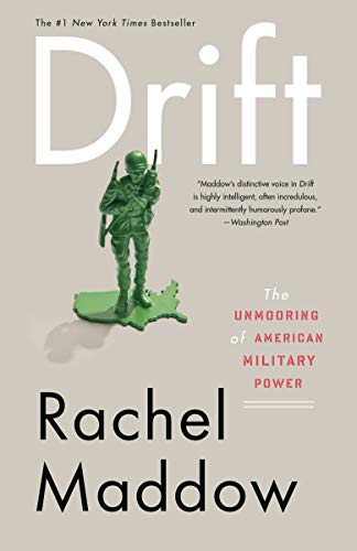 Ebook Drift The Unmooring Of American Military Power By Rachel Maddow