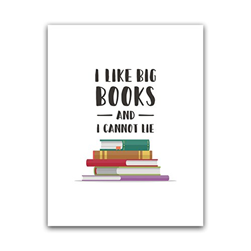 I Like Big Books And I Cannot Lie Teacher Poster Wall Art, Appreciation Gift, High Middle Elementary School Print Sign, Funny Classroom Quote, Best Principal Large Artwork, Big Nordic Home Deco 8.5x11