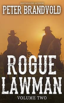 Rogue Lawman: The Complete Series, Volume 2 by [Peter Brandvold]