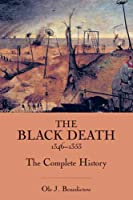 Black Death 1346-1353: The Complete History