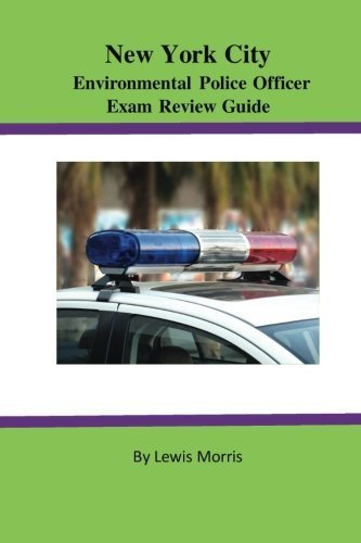New York City Environmental Police Oficer Exam Review Guide by Lewis Morris (2016-02-09)