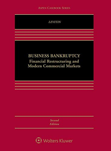 Compare Textbook Prices for Business Bankruptcy: Financial Restructuring and Modern Commercial Markets Aspen Casebook 4 Edition ISBN 9781454896067 by Adam J. Levitin