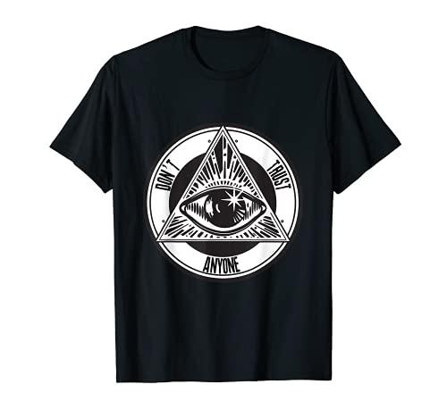 Illuminati Camiseta Eye Dont Trust Anyone para mujeres y hombres regalo Camiseta