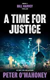 A Time for Justice: A Legal Thriller (Bill Harvey Book 4) (English Edition)
