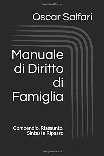 Manuale di Diritto di Famiglia: Compendio, Riassunto, Sintesi e Ripasso