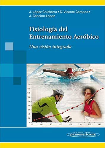 Fisiologia del entrenamiento aerobico (incluye version digital): Una visión integrada (Incluye versión digital)
