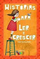 Histórias para ler e crescer (Portuguese Edition)