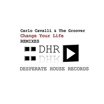 Change Your Life (Remixes)