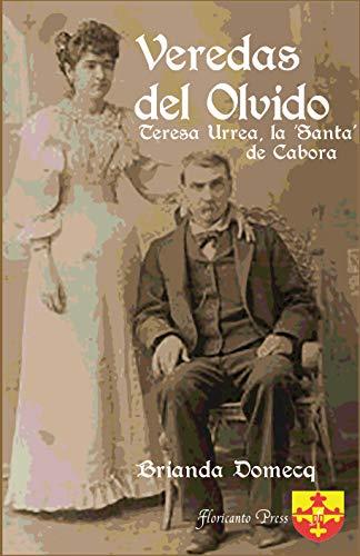 Veredas Del Olvido: Teresa Urrea, la Santa de Cabora (Spanish Edition)