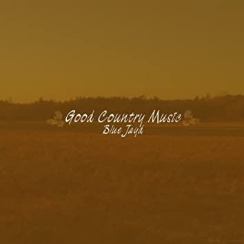 Good Country Music