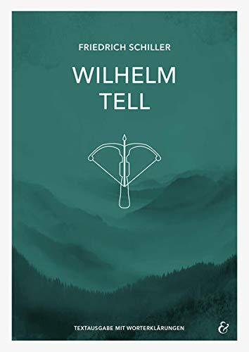 Wilhelm Tell - Friedrich Schiller - Textheft: Textausgabe mit Worterklärungen