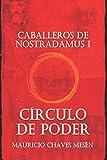 Caballeros de Nostradamus I. Círculo de Poder