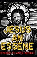 Jesus An Essene: Illustrated Edition