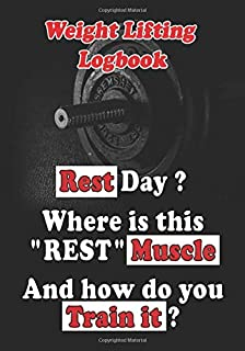 Weight Lifting Logbook: Strength Training Journal, GYM Planner, Track Exercises, Reps, Weight, Sets And More