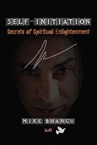 Self-Initiation: Secrets of Spiritual Enlightenment