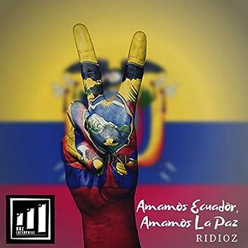 Amamos Ecuador, Amamos la Paz