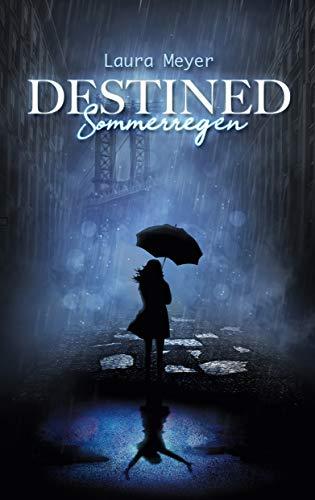 Destined Sommerregen: Der 1. Teil der Fantasy-Trilogie (Romantasy, urban-Fantasy, moderne Fantasy, New Adult)