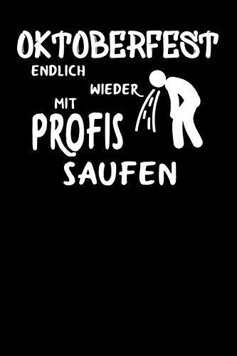 Oktoberfest Endlich wieder mit Profis saufen: A5 Notizbuch Demi Raster / Karo / Kariert 120 Seiten zum Oktoberfest. I Geschenkidee für Fans der Wiesn in München.
