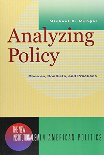 Analyzing Policy: Choices, Conflicts, and Practices (New...