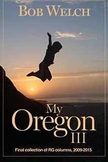 My Oregon III: Register-Guard Columns 2010-2015 (Volume 3)