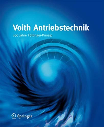 Voith Antriebstechnik: 100 Jahre Föttinger-Prinzip (VDI-Buch)