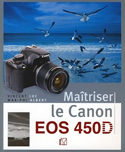 Maîtriser le Canon EOS 450D (VM EDITIONS)