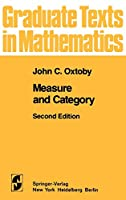 Measure and Category: A Survey of the Analogies between Topological and Measure Spaces (Graduate Texts in Mathematics, 2)