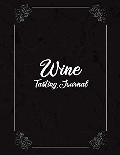 Wine Tasting Journal: A Notebook and Diary for Wine Lovers. Log Your Our...