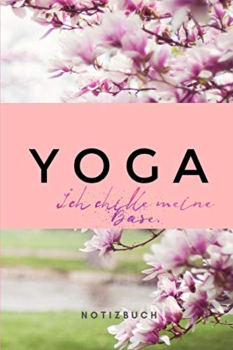 Yoga Ich chille meine Base Notizbuch: 110 Seiten | liniert | Geschenk Yoga Lehrer und Lehrerin | Design Kirschblüten