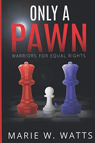 Only A Pawn: Warriors for Equal RIghts