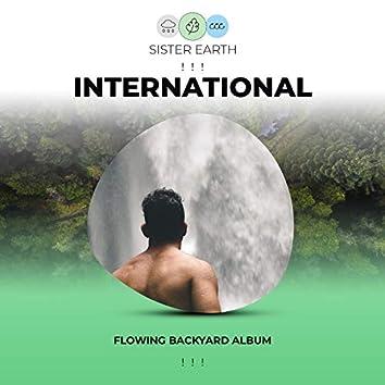 ! ! !  Flowing International Backyard Album ! ! !