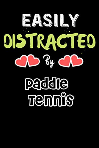 Easily Distracted By Paddle Tennis  - Funny Paddle Tennis Jo