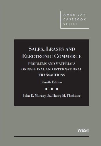 Compare Textbook Prices for Sales, Leases and Electronic Commerce: Problems and Materials on National and International Transactions American Casebook Series 4 Edition ISBN 9780314282859 by Murray Jr., John E.,Flechtner, Harry M.