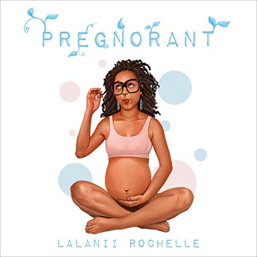 Pregnorant Audiobook By Lalanii Rochelle cover art