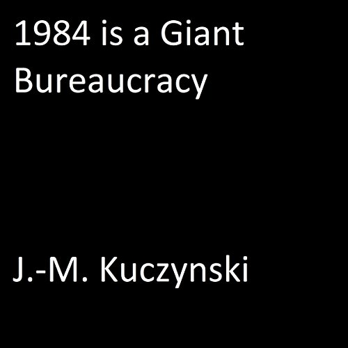 1984 Is a Giant Bureaucracy  By  cover art