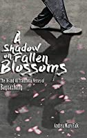 A Shadow on Fallen Blossoms, Hard Cover