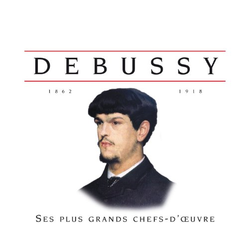 Various Artists - Debussy Ses Plus Grands Chefs-