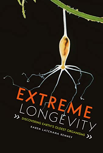 Extreme Longevity: Discovering Earth's Oldest Organisms (English Edition)