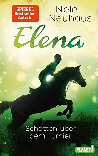 Schatten über dem Turnier (3) (Elena – Ein Leben für Pferde, Band 3)