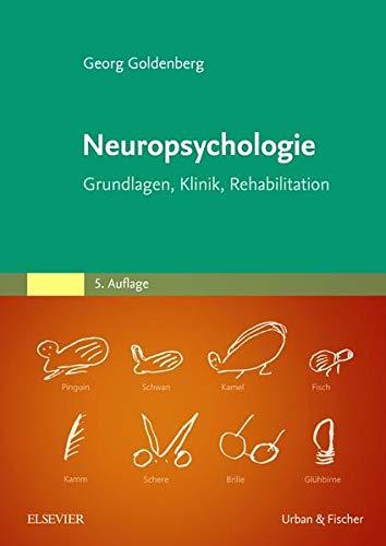 Neuropsychologie: Grundlagen, Klinik, Rehabilitation