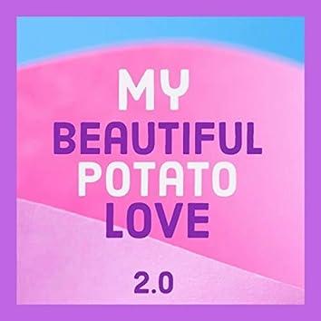 My Beautiful Potato Love 2.0