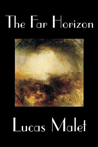 The Far Horizon by Lucas Malet, Fiction