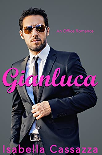 Gianluca: A Standalone Enemies to Lovers Office Romance by [Isabella Cassazza]