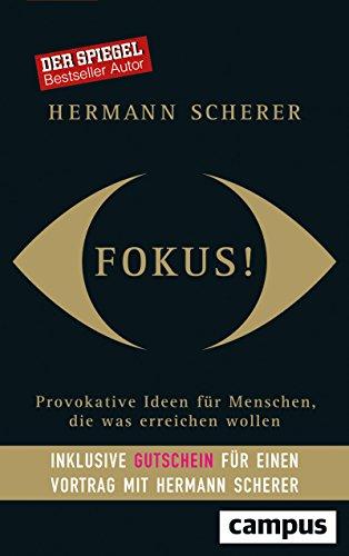 Fokus!: Provokative Ideen für Menschen, die was erreichen wollen