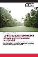 La Silvicultura comunitaria para la concienciación ambiental