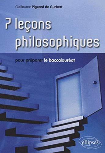 7 leçons philosophiques pour préparer le baccalauréat