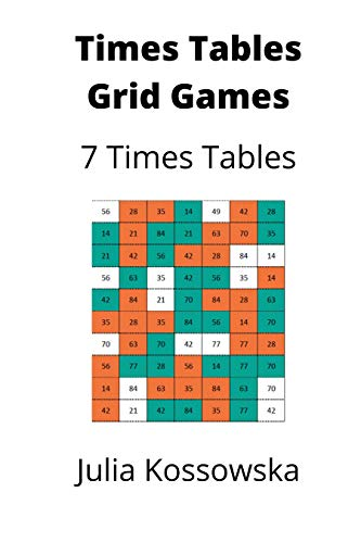 7 x Times Tables Grid Games: Ideal for those practising their 7 times tables (Galactic Grid Games)